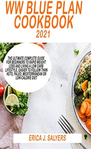 WW BLUE PLAN COOKBOOK 2021 The ultimate complete guide for Beginners to Rapid Weight Loss and product image