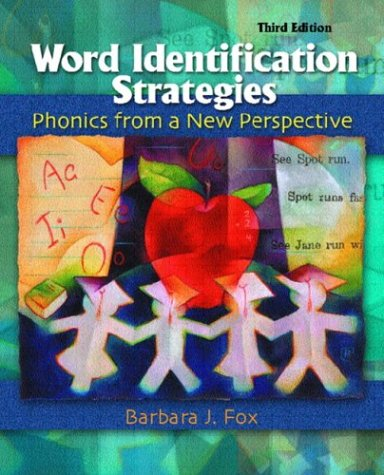 Word Identification Strategies: Phonics From a New Perspective, Third Edition