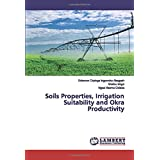 Soils Properties, Irrigation Suitability and Okra Productivity