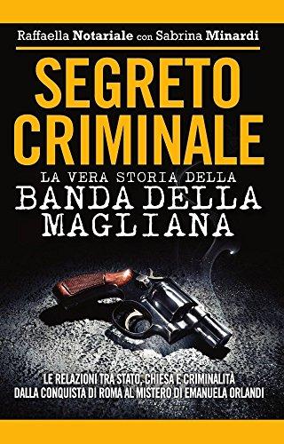 Segreto criminale. La vera storia della banda della Magliana