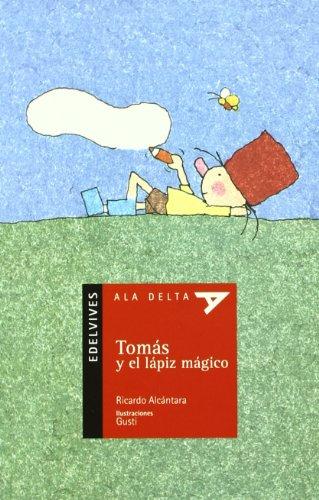 Tomás y el lápiz mágico: 7 (Ala Delta - Serie roja)