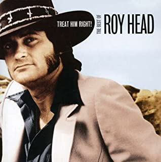 Treat Him Right: The Best of Roy Head