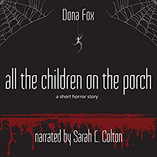 All the Children on the Porch: A Short Horror Story audiobook cover art