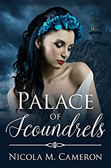 Palace of Scoundrels (Two Thrones Book 2) by [Nicola M. Cameron]