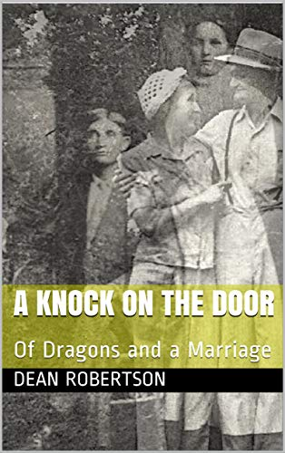 A Knock On The Door: Of Dragons and a Marriage (English Edition)
