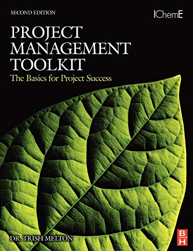 Project Management Toolkit: The Basics for Project Success: Expert Skills for Success in Engineering, Technical, Process Industry and Corporate Projects