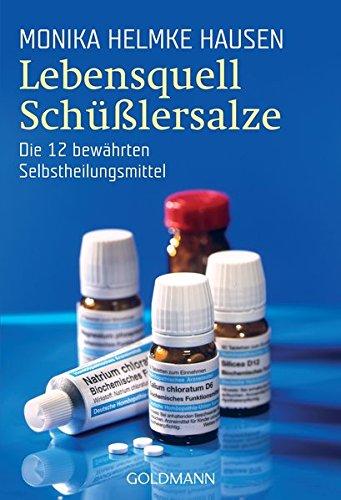 Hausen, Monika Helmke:<br>Lebensquell Schüßlersalze. Die 12 bewährten Selbstheilungsmittel. - jetzt bei Amazon bestellen