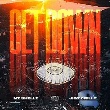 Get Down (feat. Jigz Crillz)