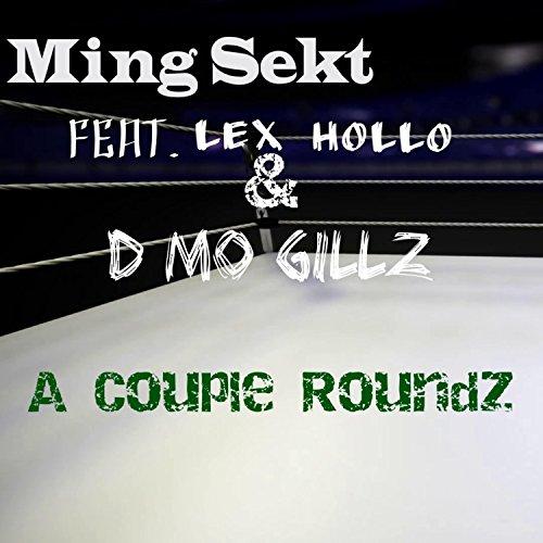 A Couple Roundz (feat. Lex Hollo & D Mo Gillz)