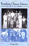 Remaking Chinese America: Immigration, Family, and Community, 1940-1965