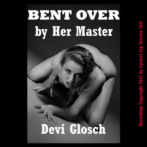 Bent Over by Her Master audiobook cover art