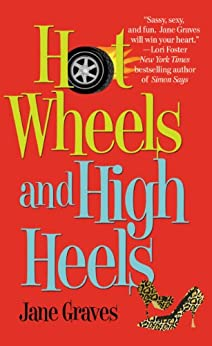 Hot Wheels and High Heels (Playboys Book 1) by [Jane Graves]