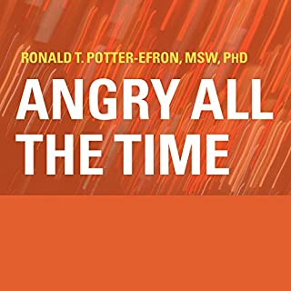 Angry All the Time     An Emergency Guide to Anger Control              By:                                                                                                                                 Ronald T. Potter-Efron MSW PhD                               Narrated by:                                                                                                                                 Bob Dio                      Length: 4 hrs and 38 mins     2 ratings     Overall 5.0