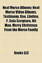 Neal Morse Albums: Neal Morse Video Albums, Testimony, One, Lifeline, ?, Sola Scriptura, Hit Man, Merry Christmas From the Morse Family