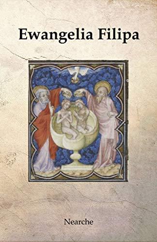 Ewangelia Filipa: Apokryf. Tekst i Komentarz Paul Kieniewicz
