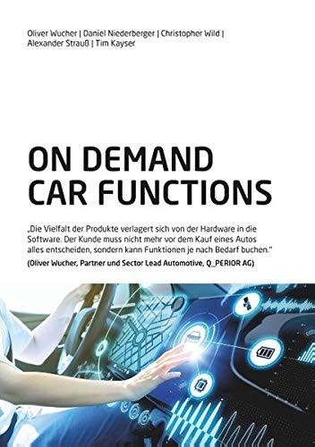 On Demand Car Functions (ODCF): Die Vielfalt der Produkte verlagert sich von der Hardware in die Software. Der Kunde muss nicht mehr vor dem Kauf ... kann Funktionen je nach Bedarf buchen.