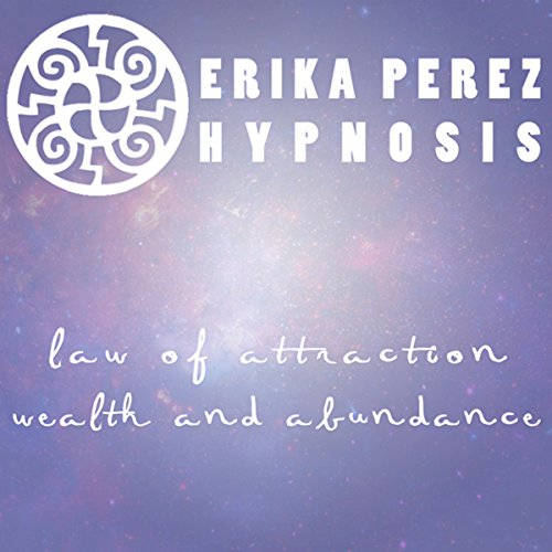 Ley de la Atraccion Abundancia Hipnosis [Law of Attraction: Wealth & Abundance] audiobook cover art