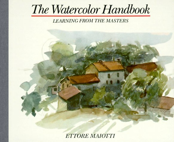 Watercolor Handbook: Learning from the Masters