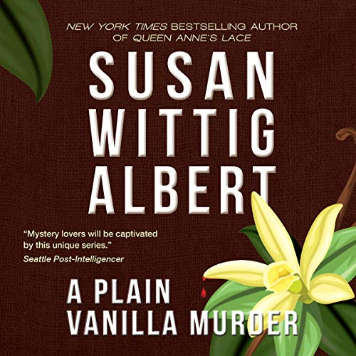 A Plain Vanilla Murder                   By:                                                                                                                                 Susan Wittig Albert                               Narrated by:                                                                                                                                 Julia Gibson                      Length: 10 hrs and 8 mins     3 ratings     Overall 4.7