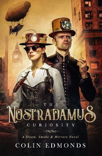 The Nostradamus Curiosity (Steam, Smoke and Mirrors, Band 3)