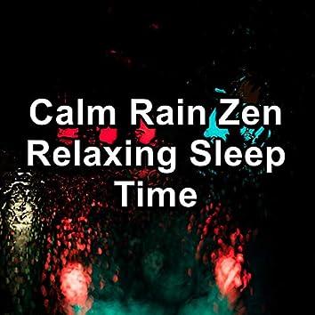 Calm Rain Zen Relaxing Sleep Time