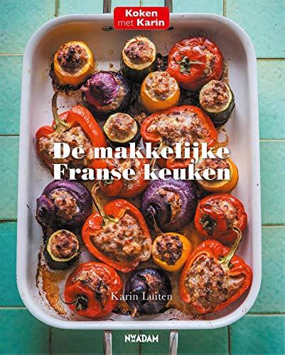 De makkelijke Franse keuken: Lekkere recepten voor elke dag
