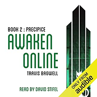 Awaken Online: Precipice                   Written by:                                                                                                                                 Travis Bagwell                               Narrated by:                                                                                                                                 David Stifel                      Length: 18 hrs and 28 mins     48 ratings     Overall 4.6