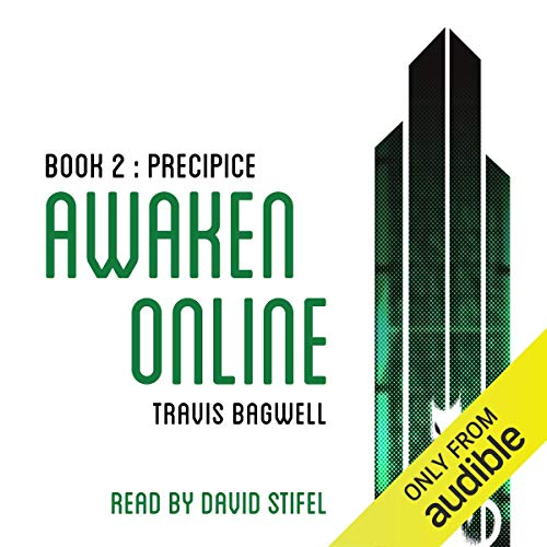 Awaken Online: Precipice                   By:                                                                                                                                 Travis Bagwell                               Narrated by:                                                                                                                                 David Stifel                      Length: 18 hrs and 28 mins     131 ratings     Overall 4.8
