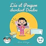 Léa et Poupon cherchent Doudou - 3 à 6 ans: Une belle histoire avec des illustrations captivantes pour passer de bons moments de lecture.