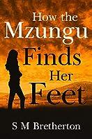 How the Mzungu Finds her Feet