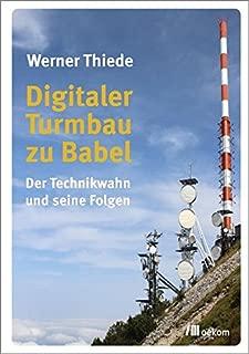 Digitaler Turmbau zu Babel: Der Technikwahn und seine Folgen