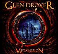 Metalusion by Glen Drover (2011-04-05)