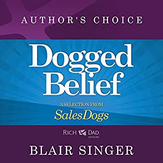Dogged Belief - Four Mindsets of Champion Sales Dogs audiobook cover art