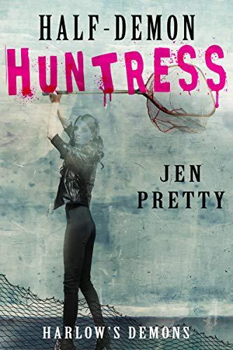 Half-Demon Huntress (Harlow's Demons Book 2) (English Edition)