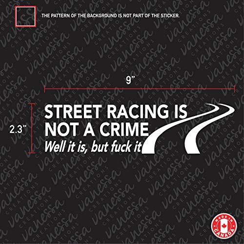 SUPERSTICKI Street Racing is not a Crime Well it is but Fuck it Auto Aufkleber Tuning Fun Lustig ca 20cm Autoaufkleber Hochleistungsfolie für alle glatten Flächen UV und Waschanlagenfest Tun