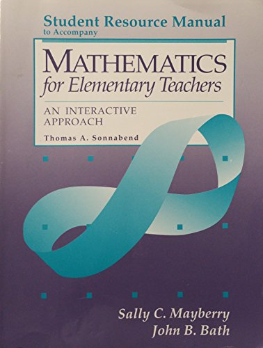 Student Resource Manual to Accompany Mathematics for Elementary Teachers: An Interactive Approach