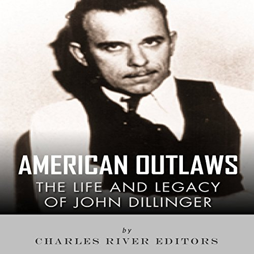 American Outlaws: The Life and Legacy of John Dillinger audiobook cover art