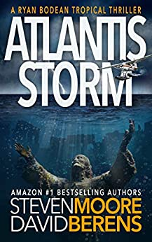 Atlantis Storm: A Ryan Bodean Tropical Thriller by [David F. Berens, Steven Moore]