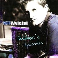 Children's Episodes by PIOTR WYLEZOT (2010-01-01)