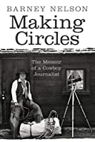 Making Circles: The Memoir of a Cowboy Journalist