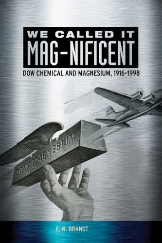 We Called it MAG-nificent: Dow Chemical and Magnesium, 1916-1998 Hawaii