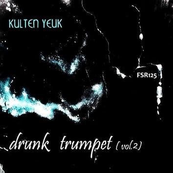 Drunk Trumpet: Vol. 2