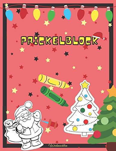 Prickelblock Weihnachten: Adventskalender Bastelbuch für Kinder ab 3 Jahren (Prickelbilder zum Prickeln und Ausmalen)