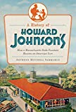 A History of Howard Johnson s: How a Massachusetts Soda Fountain Became an American Icon (American Palate)