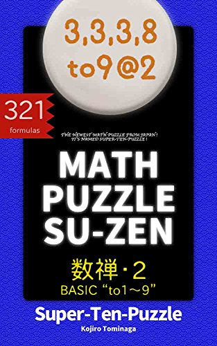 """MATH PUZZLE SU-ZEN vol.2 BASIC """"to1-9"""": **** The newest math puzzle from JAPAN **** (English Edition)"""