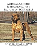 Medical, Genetic & Behavioral Risk Factors of Boerboels (English Edition)