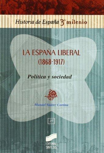 La España liberal (1868-1913). Política y sociedad (Historia de España, 3er milenio nº 27) eBook: Cortina, Manuel Suárez: Amazon.es: Tienda Kindle
