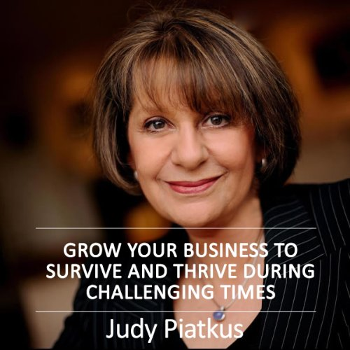 Grow Your Business to Survive and Thrive During Challenging Times audiobook cover art