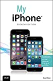 My iPhone (Covers iOS 8 on iPhone 6/6 Plus, 5S/5C/5, and 4S) (My...) (English Edition)