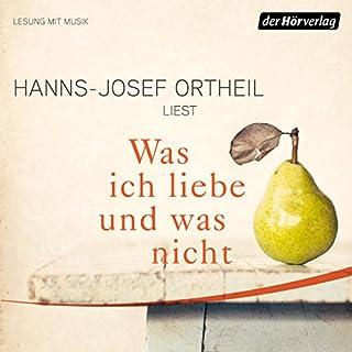 Was ich liebe - und was nicht                   Autor:                                                                                                                                 Hanns-Josef Ortheil                               Sprecher:                                                                                                                                 Hanns-Josef Ortheil                      Spieldauer: 2 Std. und 34 Min.     7 Bewertungen     Gesamt 4,3